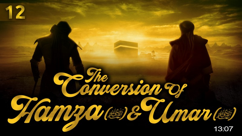[EP12] When Hamza & Umar Converted To Islam - Story Of Muhammad (ﷺ)